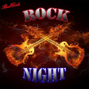 Bad Girls ~ Rock ~ Night
