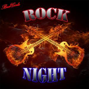 Bad Girls ~ Rock ~ Night